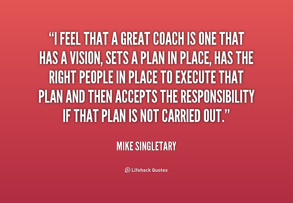 quote-Mike-Singletary-i-feel-that-a-great-coach-is-220798