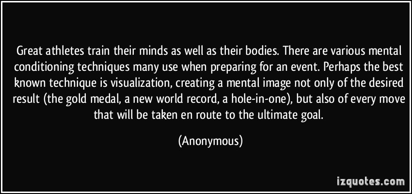 quote-great-athletes-train-their-minds-as-well-as-their-bodies-there-are-various-mental-conditioning-anonymous-353855