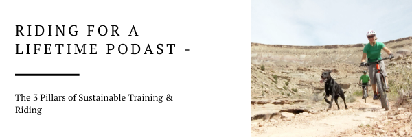 Riding For A Lifetime Podcast – The 3 Pillars of Sustainable Training & Riding