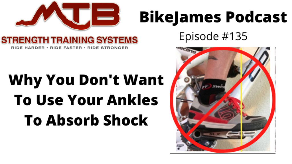 Why You Don't Want to Use Your Ankles to Absorb Shock on Your Mountain Bike.